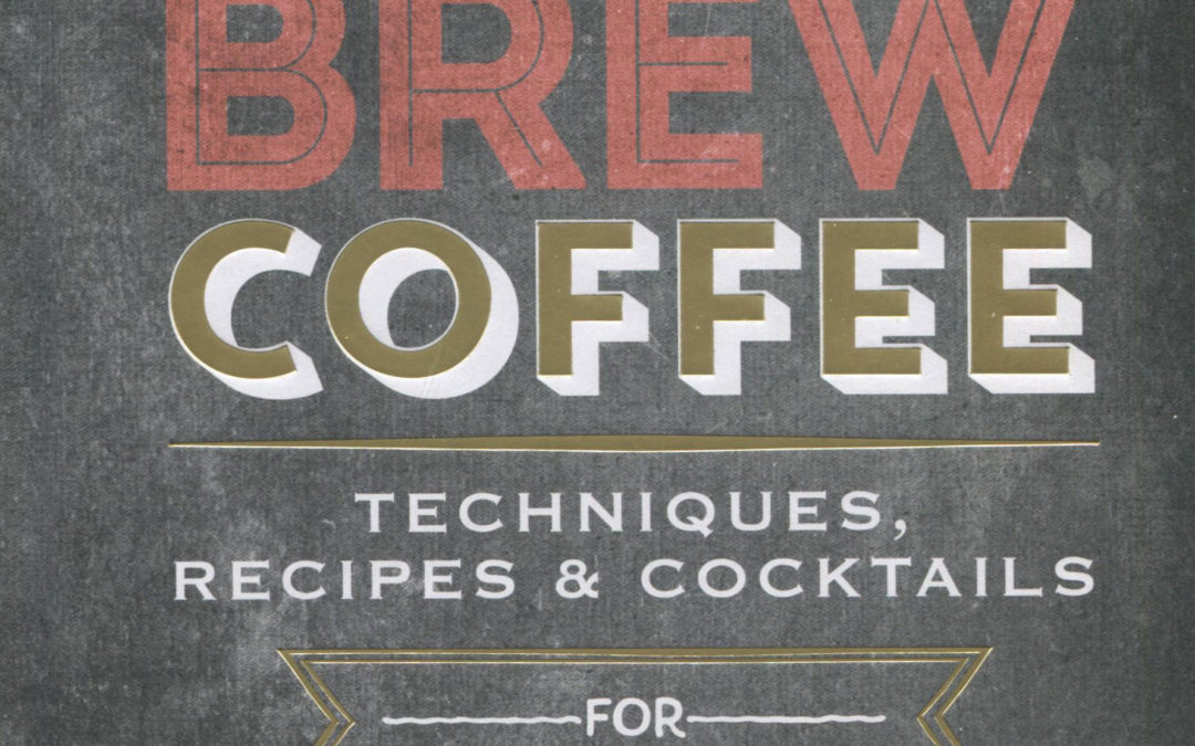 Cookbook Review: Cold Brew Coffee by Chloë Callow