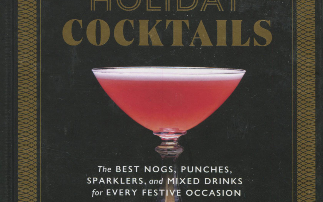 TBT Cookbok Review: Holiday Cocktails