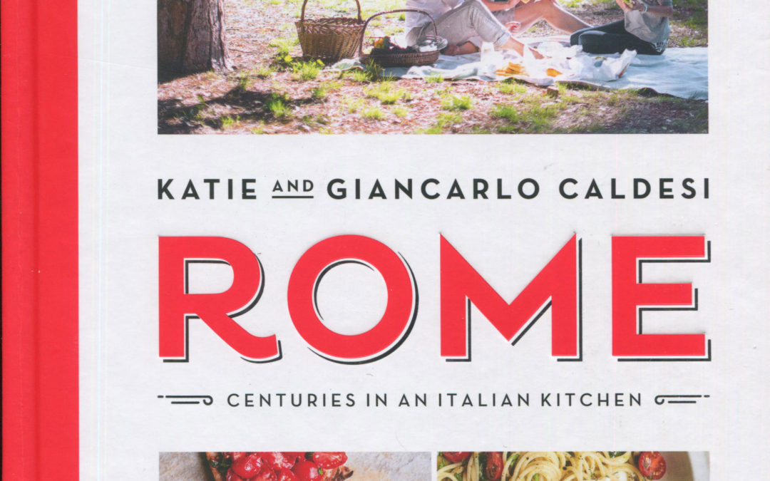 Cookbook Review: Rome by Katie and Giancarlo Caldesi