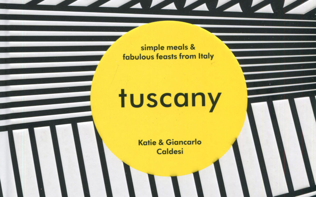 Cookbook Review: Tuscany by Katie and Giancarlo Caldesi