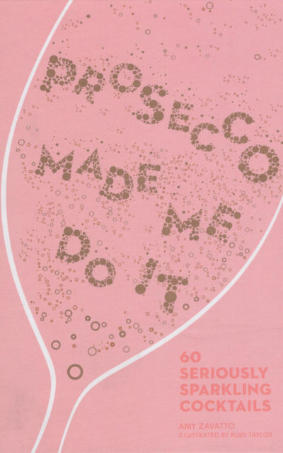 Cookbook Review: Prosecco Made Me Do It