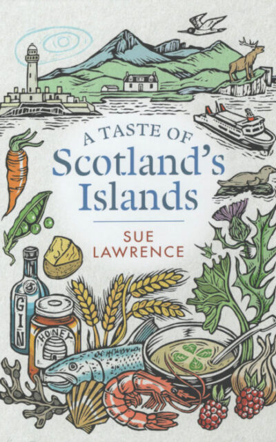 Cookbook Review: A Taste of Scotland's Islands by Sue Lawrence