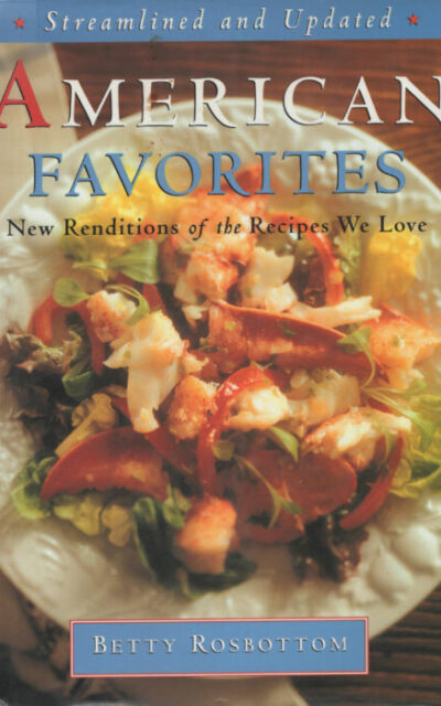 TBT Cookbook Review: American Favorites by Betty Rosbottom [1996]