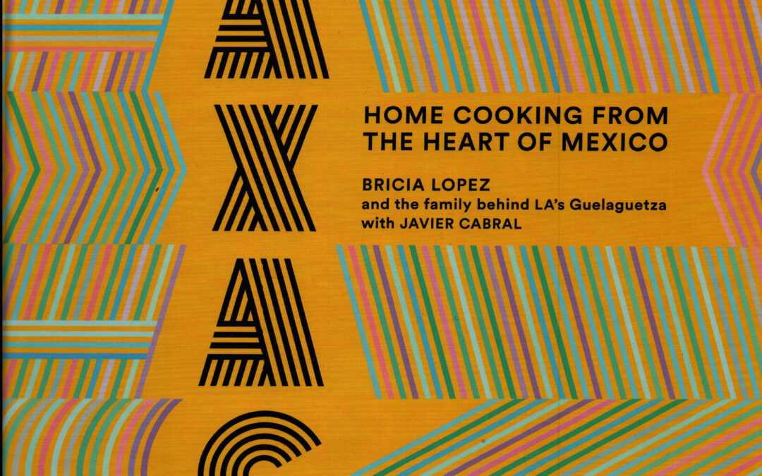 Cookbook Review: Oaxaca by Bricia Lopez