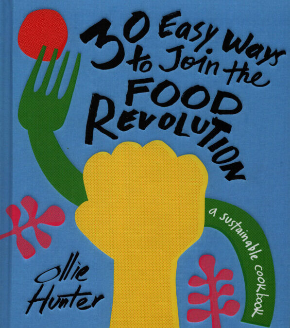 Cookbook Review: 30 Easy Ways to Join the Food Revolution