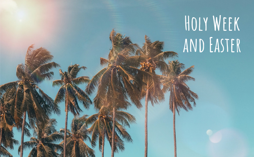 Holy Week and Easter at Church of the Palms