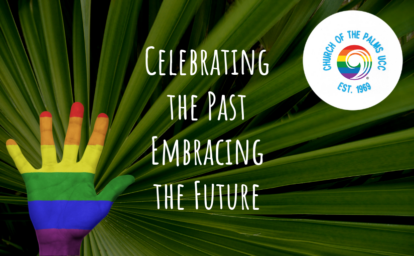 """Church of the Palms UCC 50th Anniversary """"Celebrating the Past, Embracing the Future"""""""