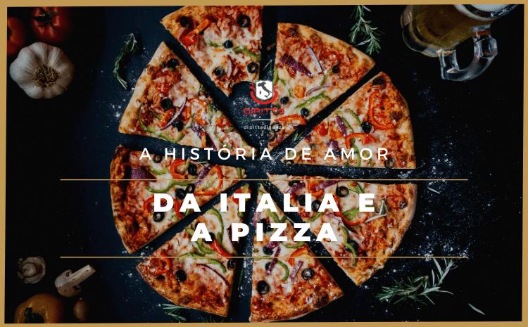 A pizza e sua história de amor com a Itália