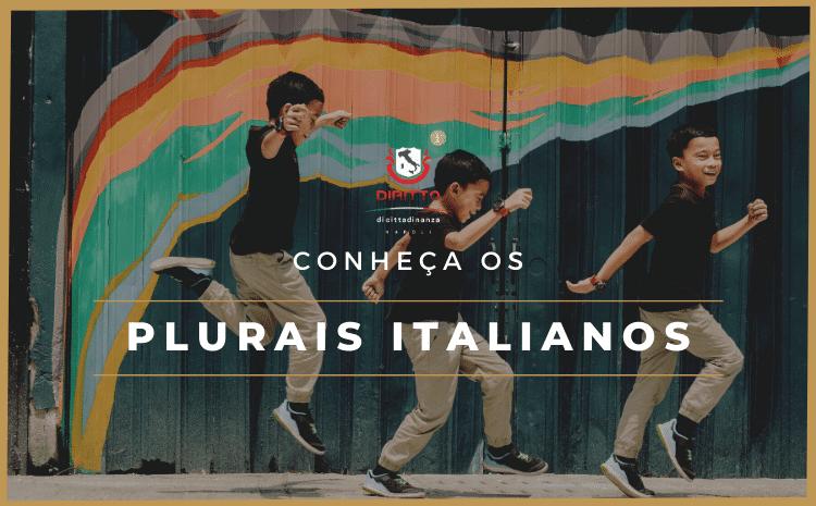 E e I: Conheça os plurais italianos