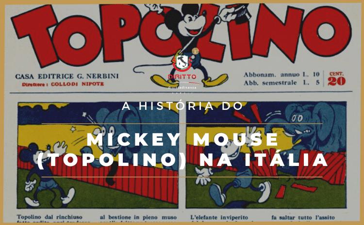 "O Mickey Mouse na Itália é Topolino: conheça a sua história ""italiana"""