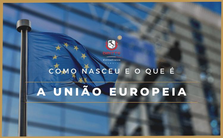 Como nasceu a União Europeia, e como a Itália tem fronteiras livres no continente