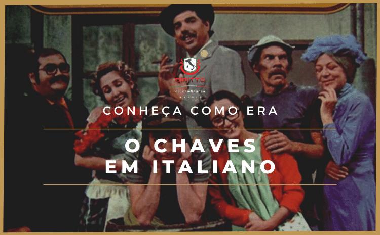 Cecco della botte: Saiba como Chaves foi exibido na Itália