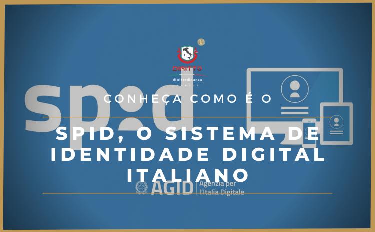 SPID: Conheça o sistema italiano de identidade digital