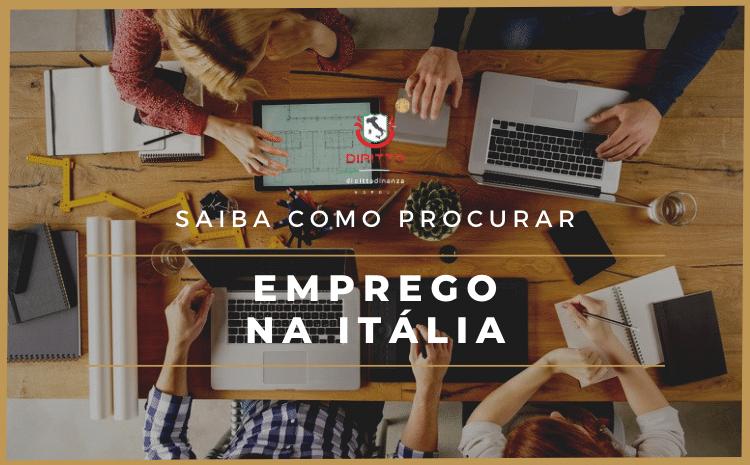 Conheça o essencial para buscar um bom emprego na Itália