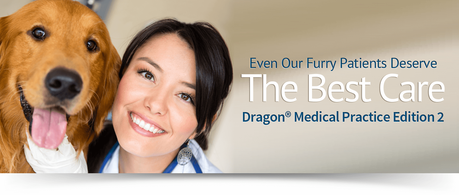 Even our furry patients deserve the best care - Dragon Medical Practice Edition 2