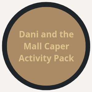 Dani and the Mall Caper Activity Packet