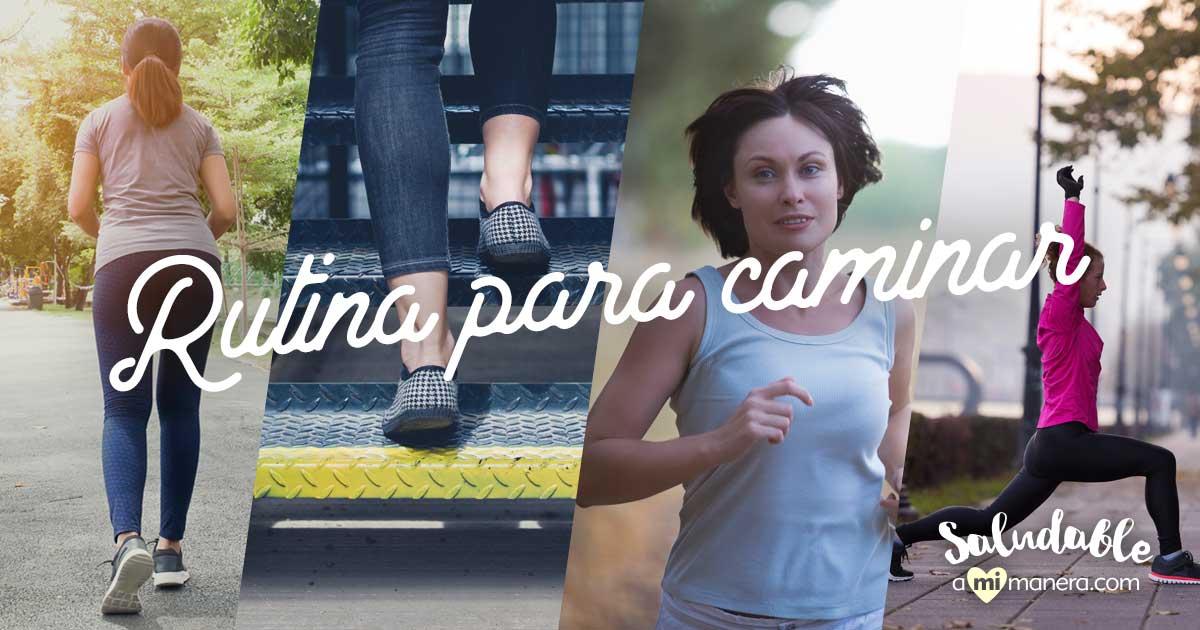 Rutina Fácil Para Caminar Desde 5 Hasta 30 Minutos
