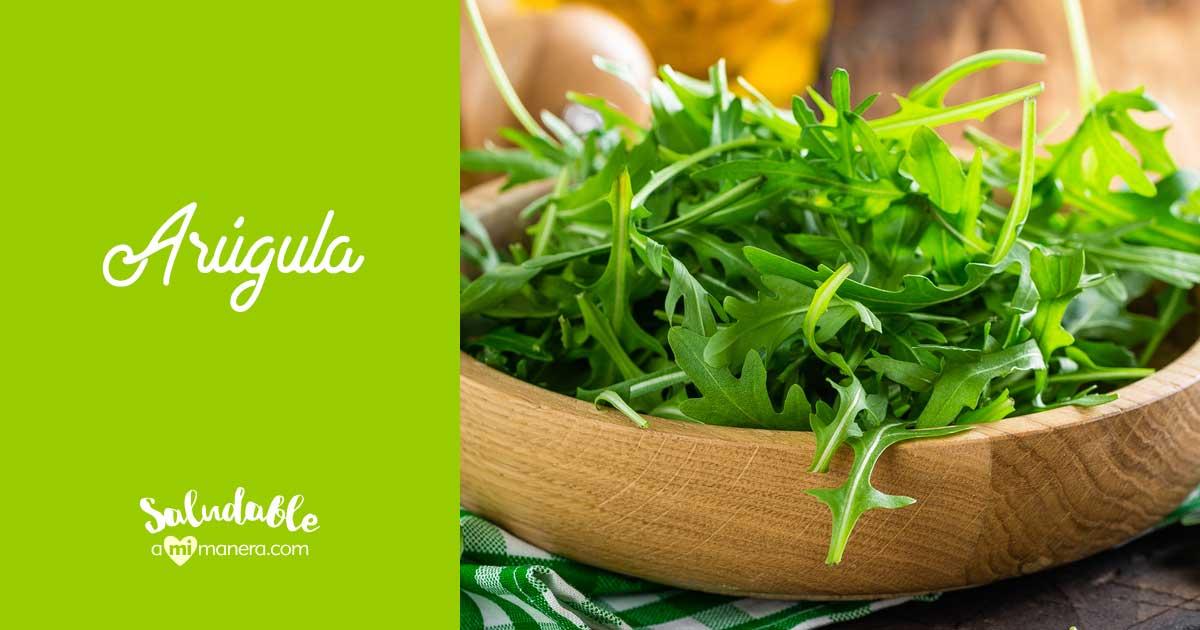 Arúgula, 5 Beneficios Para Incluirla En Tu Alimentación