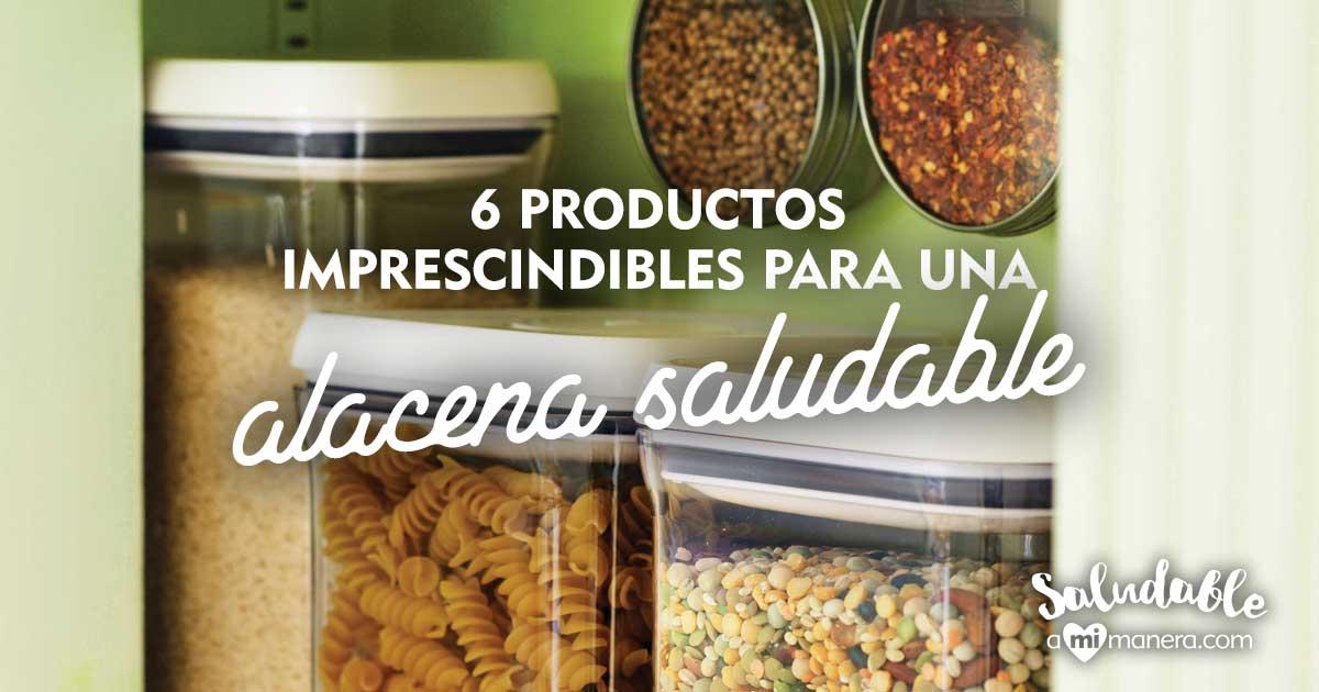 ¿Qué Tiene Una Alacena Saludable? 6 Productos Imprescindibles