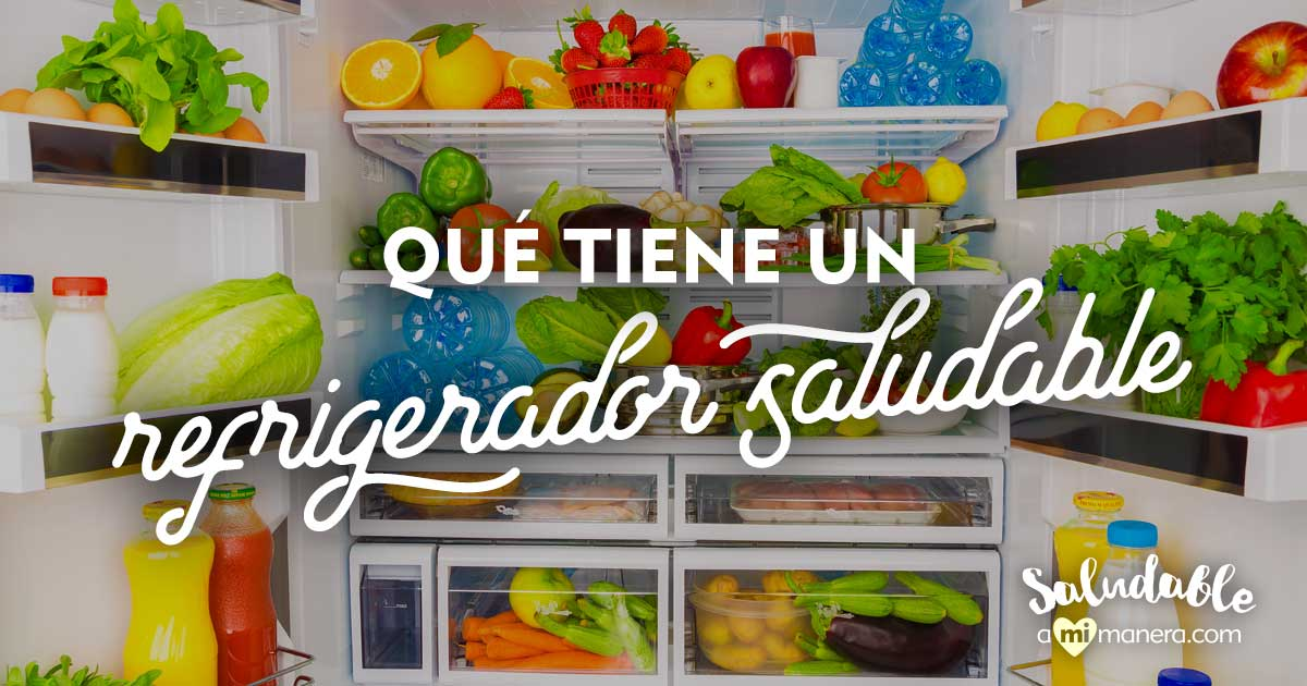¿Qué Tiene Un Refrigerador Saludable? Lista De Productos