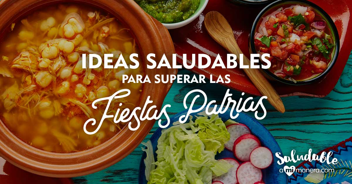 Ideas Saludables Para Superar Las Fiestas Patrias