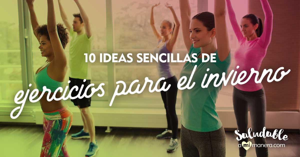 10 Ideas Sencillas De Ejercicios Para El Invierno