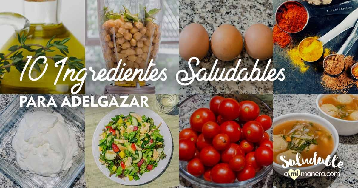 10 Ingredientes Saludables Para Adelgazar