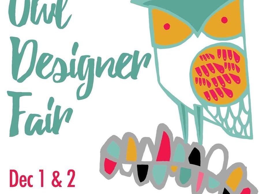 Owl Designer's Fair Dec 1-2 Fernwood NRG.