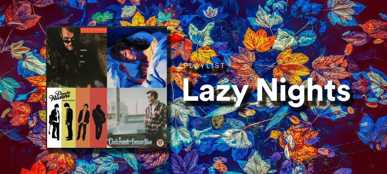 Lazy Nights: la playlist Spotify per i più pigri