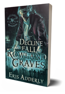 The Decline and Fall of Rowland Graves paperback