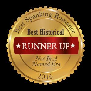 Best Spanking Romance Award Runner Up: Best Historical Not In A Named Era