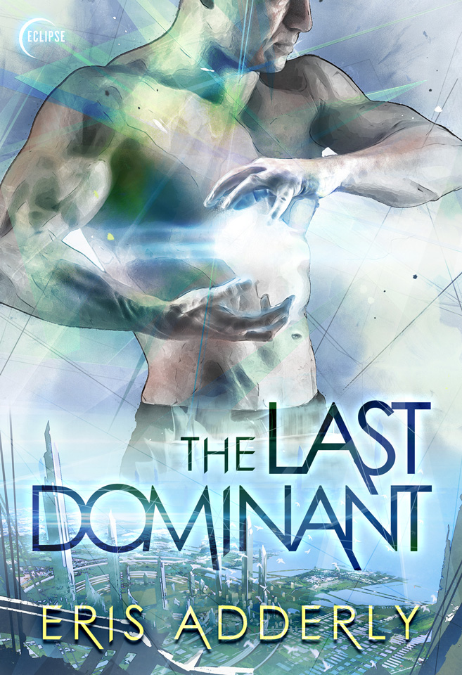 The Last Dominant – NEW Sci-fi Dark Romance – is here!