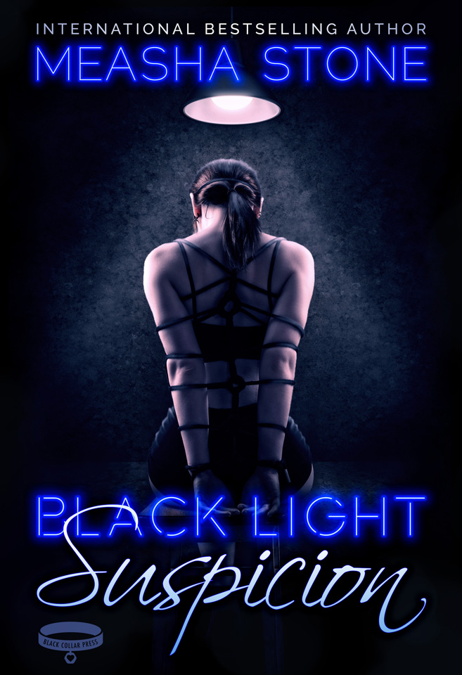 Black Light: Suspicion by Measha Stone