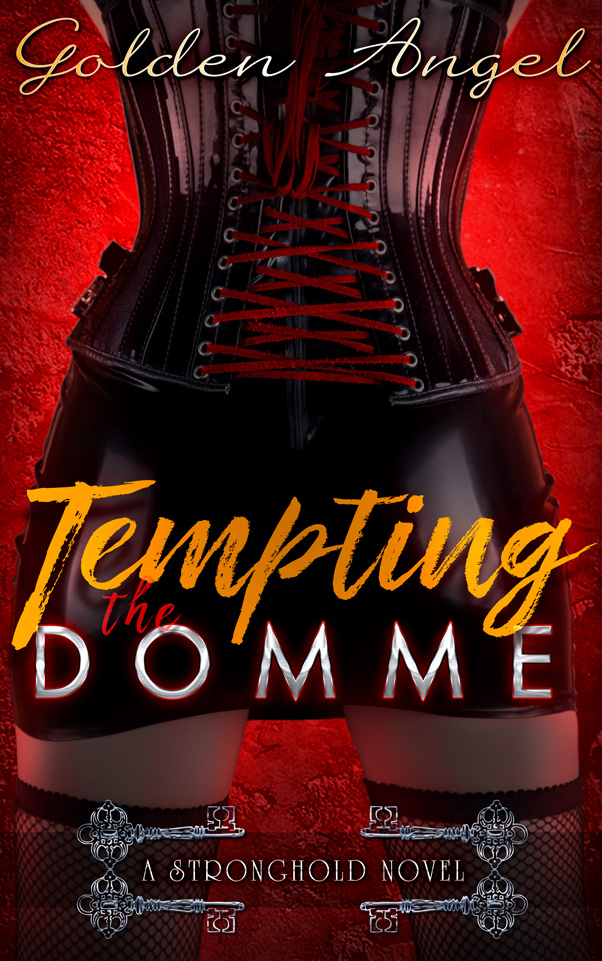 Tempting the Domme: A Stronghold Novel by Golden Angel