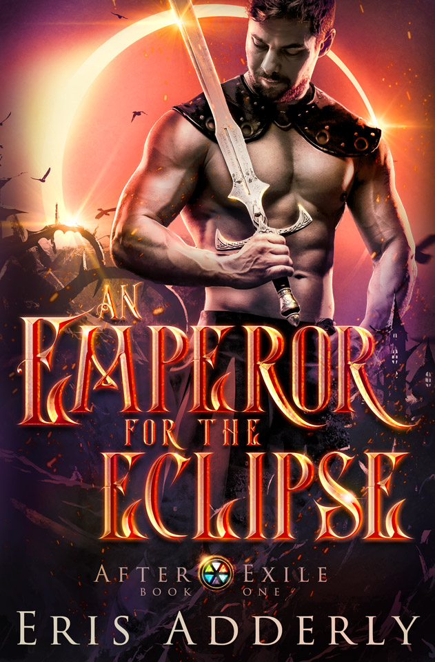 After Exile Book One: An Emperor for the Eclipse by Eris Adderly