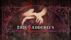 Eris Adderly's Home for Wayward Troublemakers private Facebook group