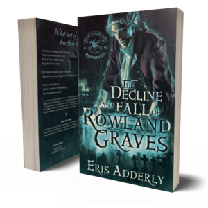 The Skull & Crossbone Romances Book Two: The Decline and Fall of Rowland Graves by Eris Adderly paperback
