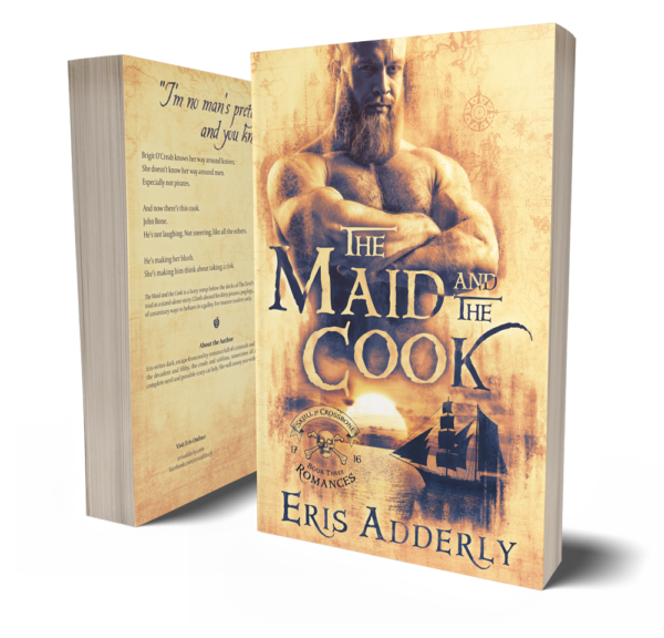 The Skull & Crossbone Romances Book Three: The Maid and the Cook by Eris Adderly paperback