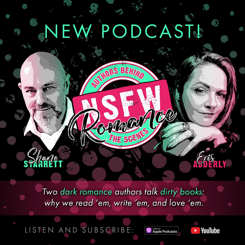 NSFW Romance Podcast with Eris Adderly and Shane Starrett