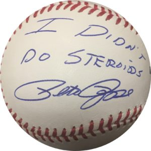 "Pete Rose ""I Didn't Do Steroids"" Autographed Baseball OMLB Pete Rose Authentication"