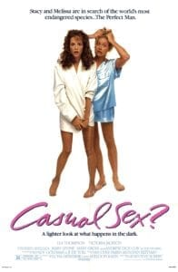 Lea Thompson and Victoria Jackson starred in CASUAL SEX?