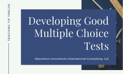 Developing Good Multiple Choice (MCQs) Questions