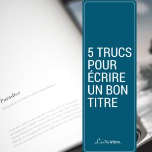 titre, rédiger, trucs, lautrevero, blogue