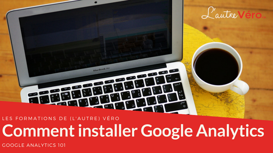 Proposition d'un tutoriel pour installer Google Analytics