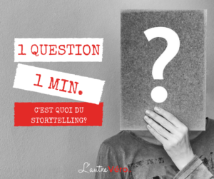 1 question 1 minute le storytelling avec l'autre véro.ca