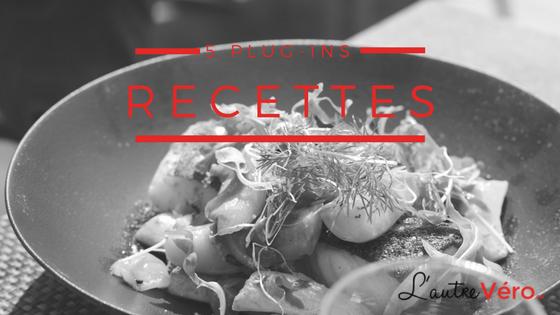 5 plugins ou extensions de recettes pour un blogue cuisine avec lautrevero.ca