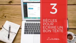 3 règles infaillibles pour rédiger un bon texte de blogue avec lautrevero.ca