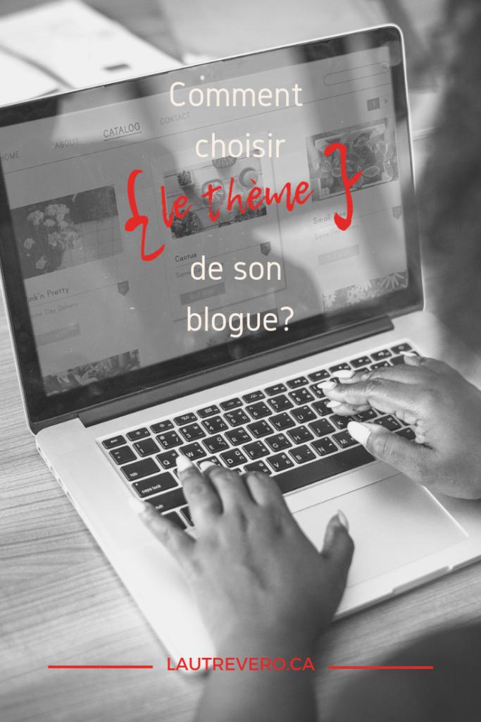 Comment choisir le thème de son blogue? Épinglez l'article de lautrevero.ca pour le relire plus tard.