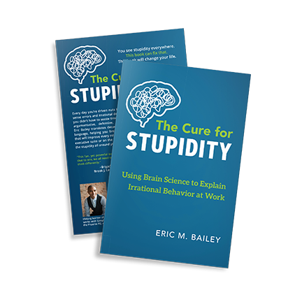 The Cure for Stupidity by Eric M. Bailey