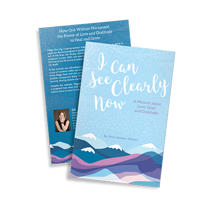 I Can See Clearly Now by Dr. Peggy Doherty DeLong